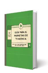 Guía para el marketing de tu agencia